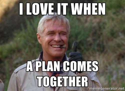 I-love-it-when-a-plan-comes-together-1.jpg