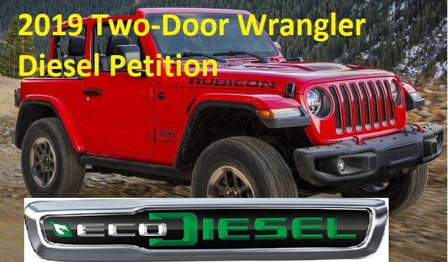 Jeep Wrangler Diesel >> Ecodiesel Petition For 2019 Two Door Wranglers 2018 Jeep
