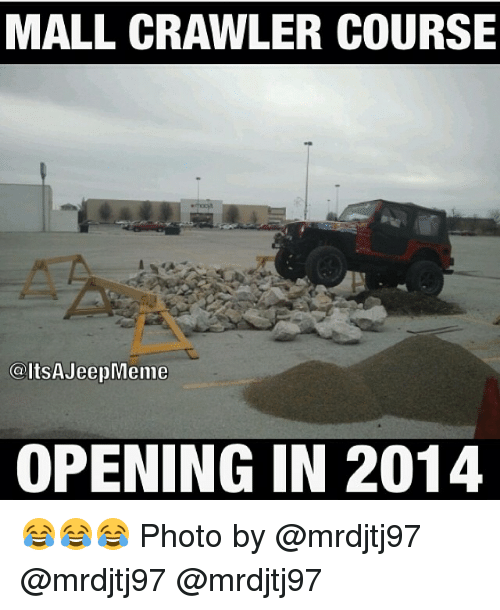 You Might Have A Mall Crawler If Page 8 2018 Jeep